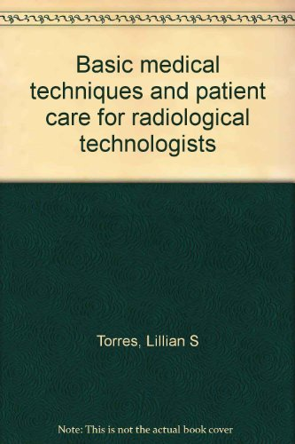 9780397542222: Basic Medical Techniques and Patient Care for Radiologic Technologists