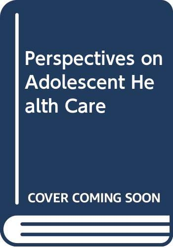 9780397543144: Perspectives on Adolescent Health Care