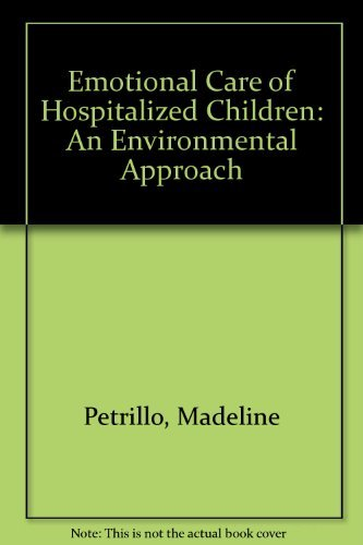 9780397543434: Emotional Care of Hospitalized Children: An Environmental Approach