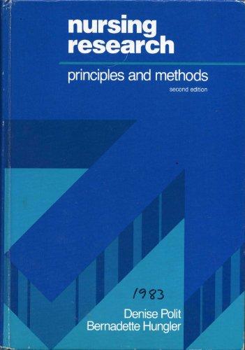 Nursing Research: Principles and Methods: Denise Polit-O'Hara, Bernadette