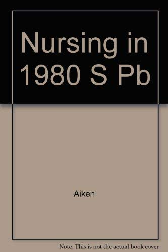 Nursing in the 1980s: Crises, Opportunities, Challenges