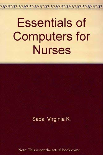 9780397544578: Essentials of Computers for Nurses