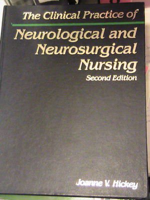 9780397544783: The Clinical Practice of Neurological and Neurosurgical Nursing