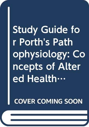 Study Guide for Porth's Pathophysiology: Concepts of: E. Ronald Wright