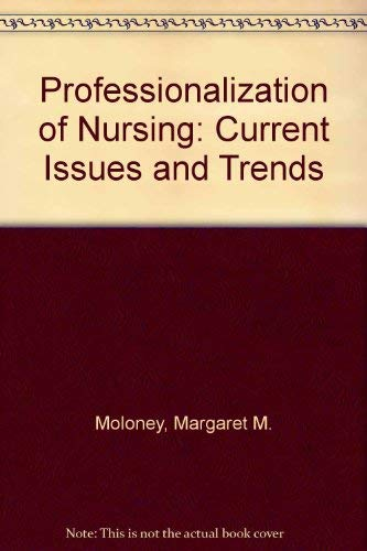 9780397545537: Professionalization of Nursing: Current Issues and Trends