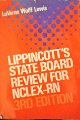 State Board Review for NCLEX-RN (Lippincott's Review for NCLEX-RN): Lewis, LuVerne Wolff