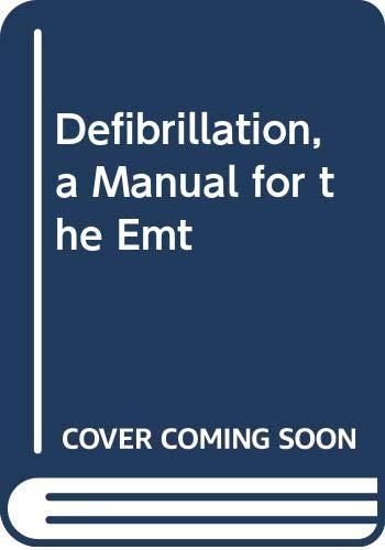 9780397545674: Defibrillation, a Manual for the Emt
