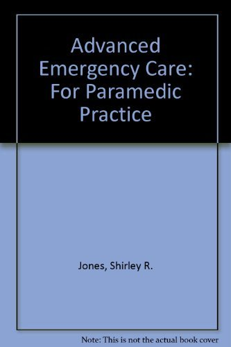 9780397545926: Advanced Emergency Care for Paramedic Practice