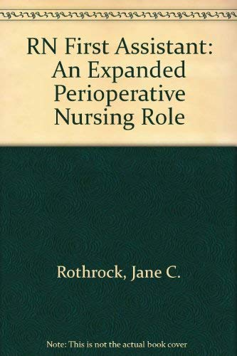 9780397546015: RN First Assistant: An Expanded Perioperative Nursing Role