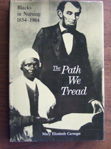9780397546022: Path We Tread: Blacks in Nursing, 1854-1984