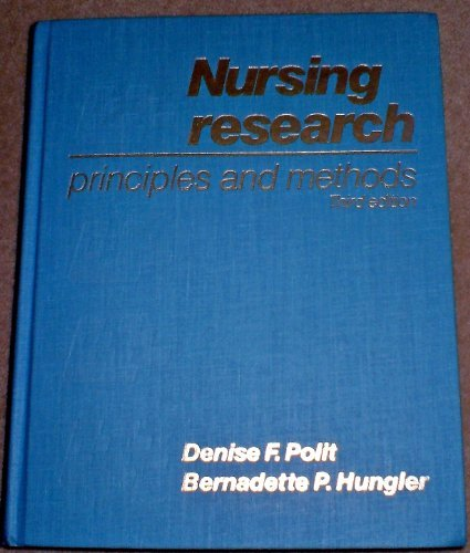 Nursing Research: Principles and Methods.: Polit, Denise F. and Hungler, Bernadette P.