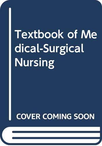 Textbook of Medical-Surgical Nursing: Bare, Brenda G.