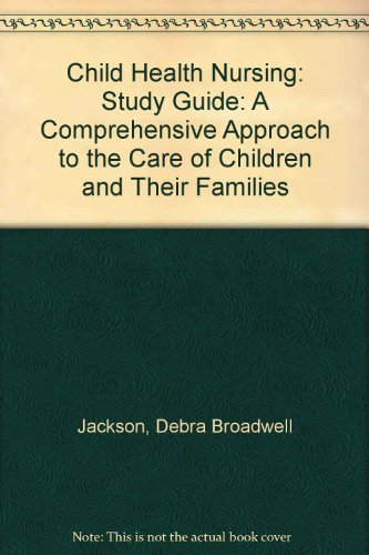 9780397547609: Study Guide to Accompany Jackson and Saunders' Child Health Nursing