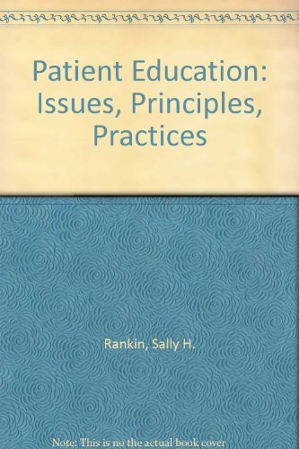 9780397547890: Patient Education: Issues, Principles, Practices
