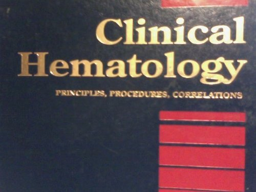 Clinical Hematology: Principles, Procedures, Correlations: Cheryl A. Lotspeich-Steininger,