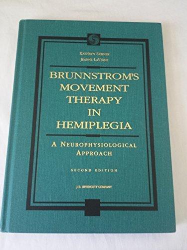 Brunnstrom's Movement Therapy in Hemiplegia: A Neurophysiologic: Sawner, Kathryn A.,