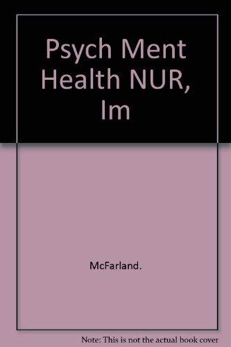 Psych Ment Health NUR, Im (0397548141) by McFarland.