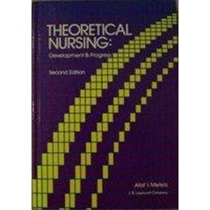 Theoretical Nursing : Development and Progress: Meleis, Afaf I.