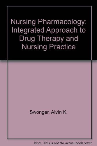 9780397548545: Nursing Pharmacology: An Integrated Approach to Drug Therapy and Nursing Practice