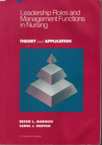 9780397548767: Leadership Roles and Management Functions in Nursing: Theory and Application