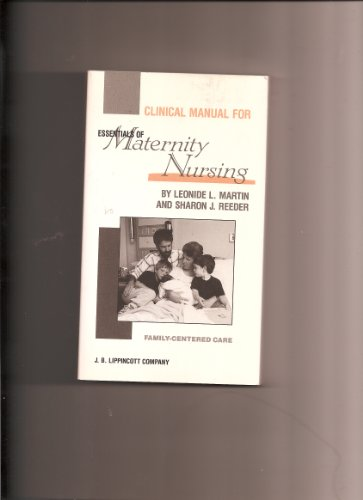 9780397548972: Clinical Manual for Essentials of Maternity Nursing: Family-Centered Care