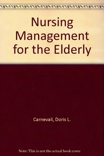 9780397548989: Nursing Management for the Elderly