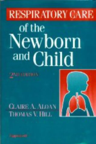 9780397549252: Respiratory Care of the Newborn and Child
