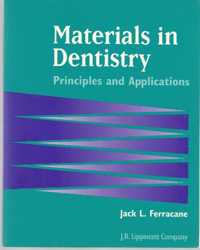 9780397549559: Materials in Dentistry: Principles and Applications