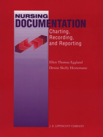 9780397550104: Nursing Documentation: Charting, Recording, and Reporting