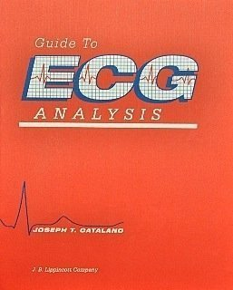 Guide to ECG Analysis: Joseph T. Catalano