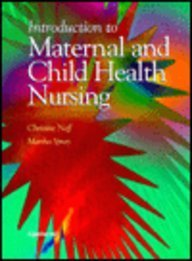 Introduction to Maternal and Child Health Nursing (0397550251) by M. Christine Neff; Martha Spray; Neff