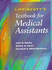 Lippincott's Textbook for Medical Assistants: Julie B. Hosley,