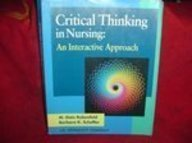 9780397550999: Critical Thinking in Nursing: An Interactive Approach