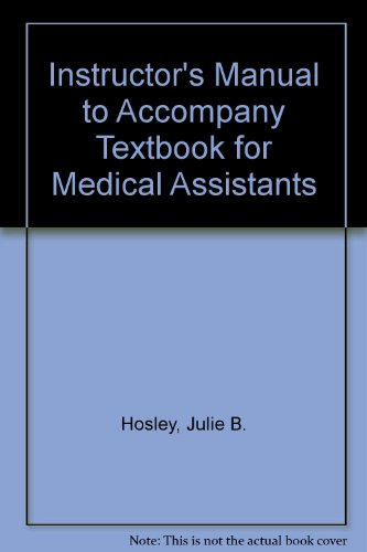 "Instructor's Manual to Accompany ""Textbook for Medical: Hosley, Julie B.;"
