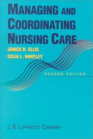 9780397551163: Managing and Coordinating Nursing Care