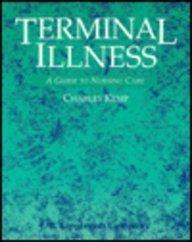 Terminal Illness: A Guide to Nursing Care: Charles E. Kemp