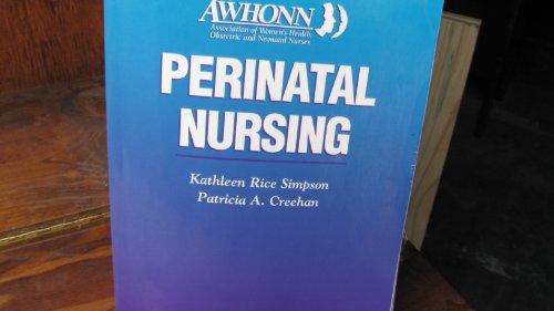 AWHONN's Perinatal Nursing: Kathleen Rice Simpson,