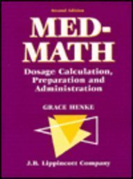 9780397551439: Med-Math: Dosage Calculation, Preparation and Administration