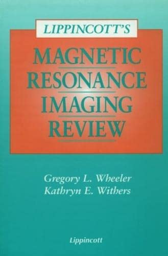 9780397551569: Lippincott's Magnetic Resonance Imaging Review