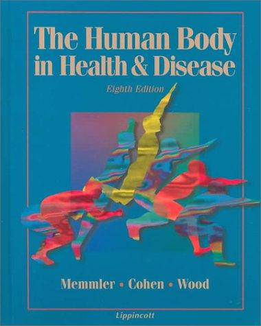 9780397551743: The Human Body in Health & Disease