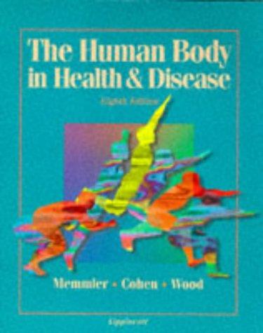 9780397551750: The Human Body in Health & Disease