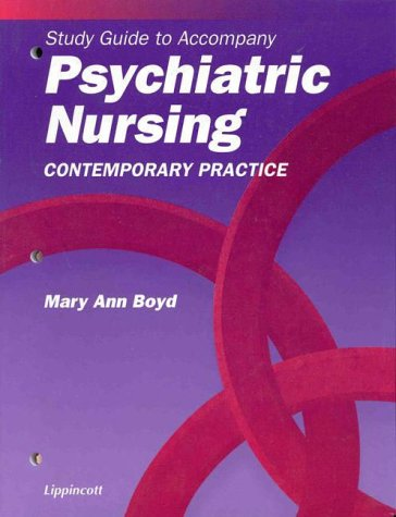 Study Guide to Accompany Psychiatric Nursing: Contemporary Practice: Boyd, Mary Ann