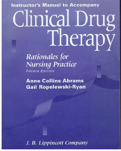9780397551835: Clinical Drug Therapy: Rationales for Nursing Practice: Instructor's Manual with Testbank