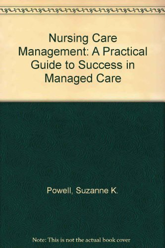 9780397552344: Nursing Case Management: A Practical Guide to Success in Managed Care