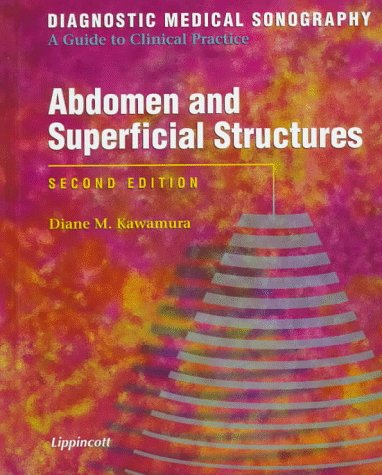 Diagnostic Medical Sonography: Abdomen and Superficial Structures: Diane M. Kawamura