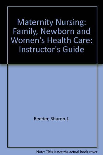 9780397553396: Maternity Nursing: Family, Newborn and Women's Health Care: Instructor's Guide