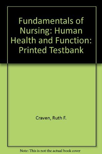 9780397553587: Fundamentals of Nursing: Human Health and Function: Printed Testbank