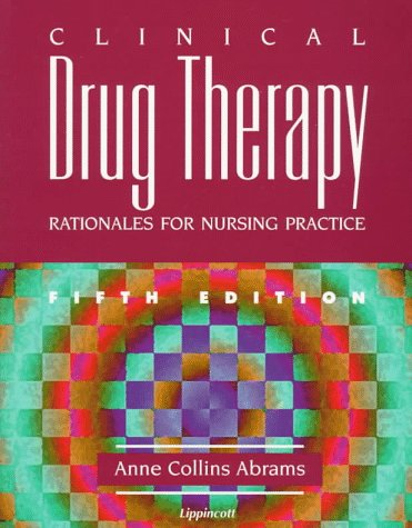 9780397553723: Clinical Drug Therapy: Rationales for Nursing Practice