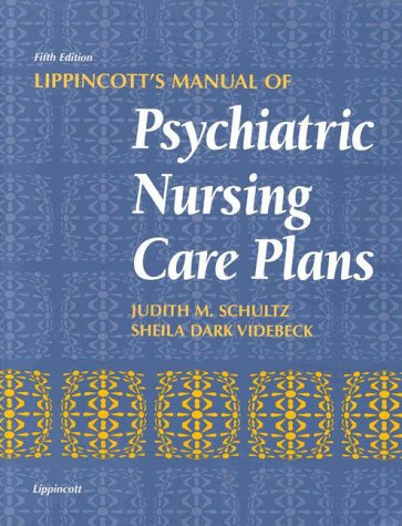 9780397554171: Lippincott's Manual of Psychiatric Nursing Care Plans (5th ed)