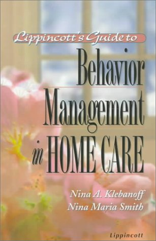 9780397554324: Lippincott's Guide to Behavior Management in Home Care